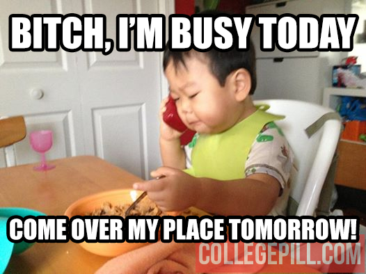 bitch-busy-today
